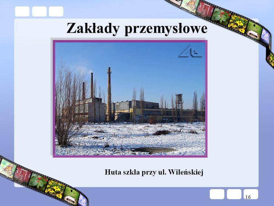Zakłady przemysłowe Huta szkła przy ul. Wileńskiej