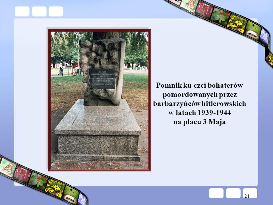 Pomnik ku czci bohaterów pomordowanych przez barbarzyńców hitlerowskich w latach 1939-1944 na placu 3 Maja