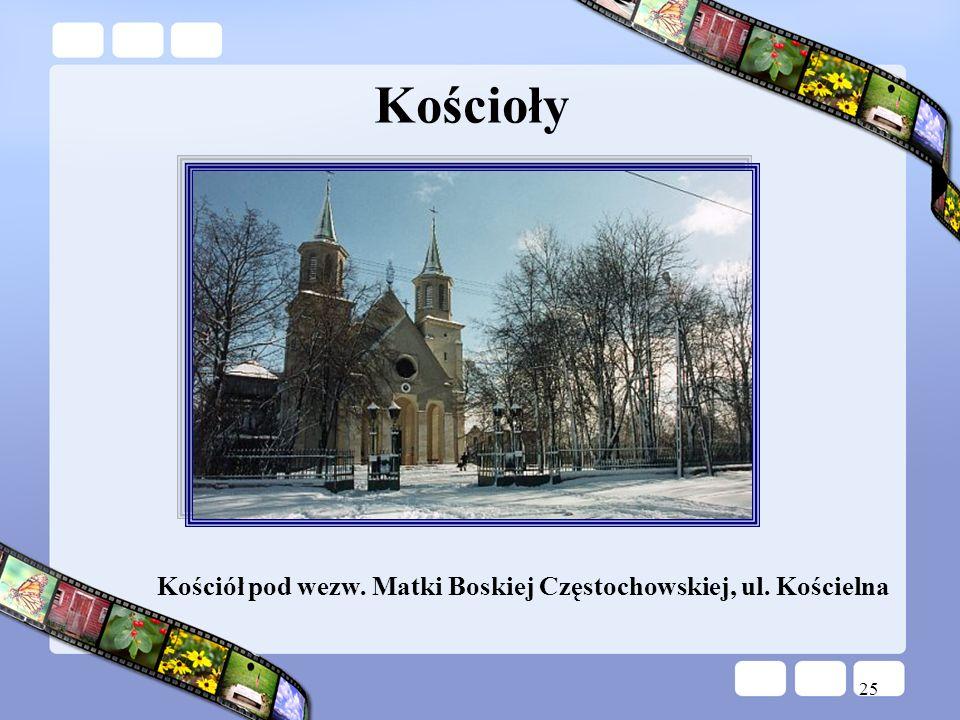 Kościoły Kościół pod wezw. Matki Boskiej Częstochowskiej, ul. Kościelna