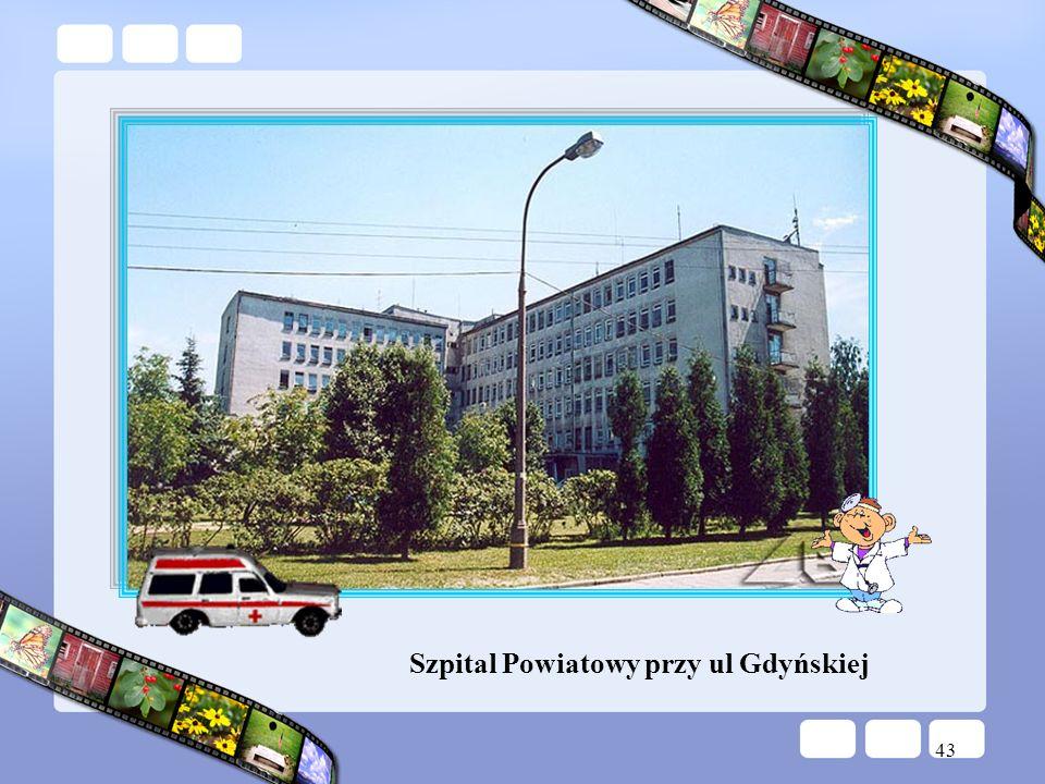 Szpital Powiatowy przy ul Gdyńskiej