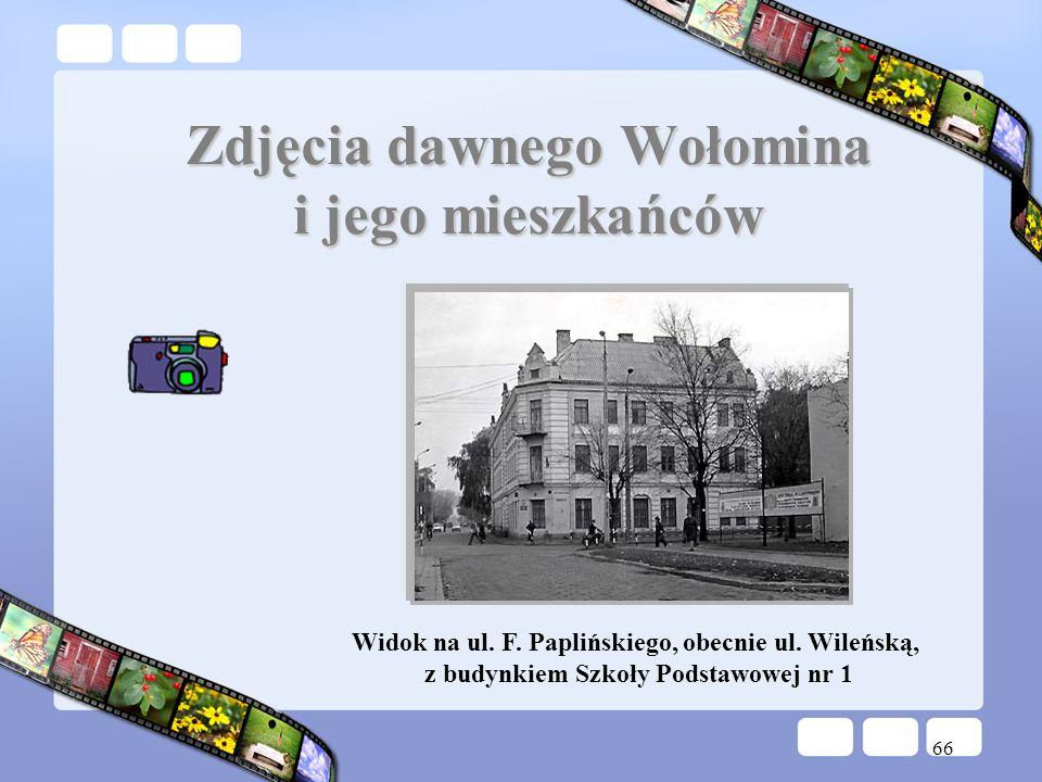 Zdjęcia dawnego Wołomina i jego mieszkańców