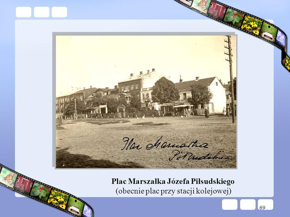 Plac Marszałka Józefa Piłsudskiego (obecnie plac przy stacji kolejowej)