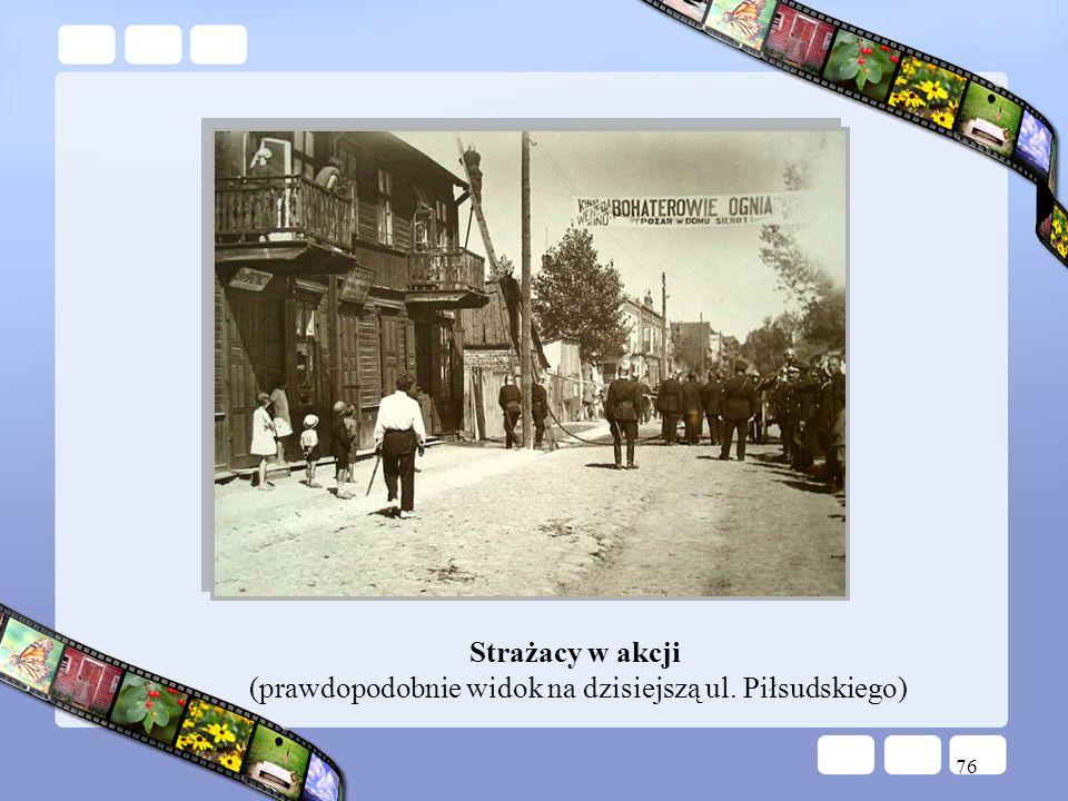 Strażacy w akcji (prawdopodobnie widok na dzisiejszą ul. Piłsudskiego)