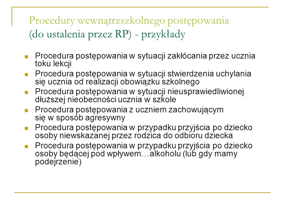 Procedury wewnątrzszkolnego postępowania (do ustalenia przez RP) - przykłady