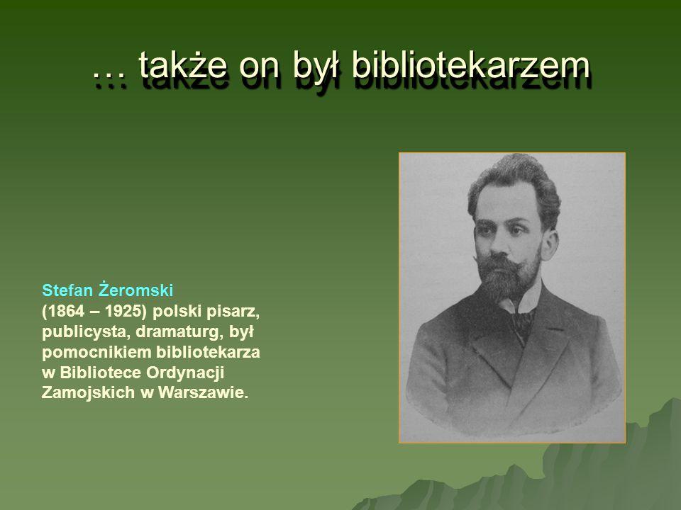… także on był bibliotekarzem