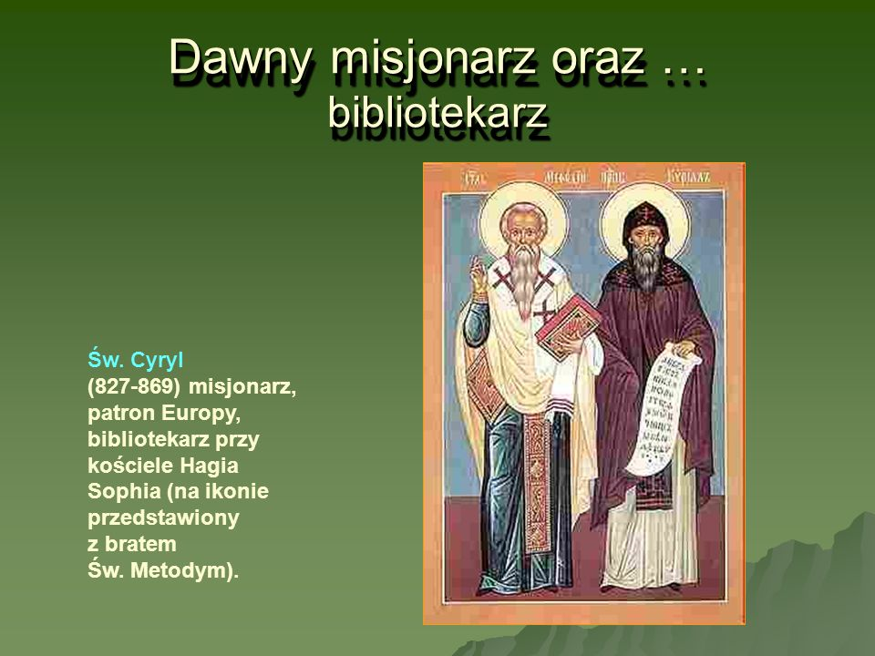 Dawny misjonarz oraz … bibliotekarz