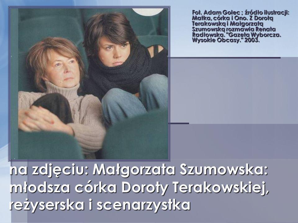 Fot. Adam Golec ; źródło ilustracji: Matka, córka i Ono