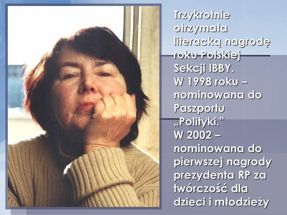 Trzykrotnie otrzymała literacką nagrodę roku Polskiej Sekcji IBBY