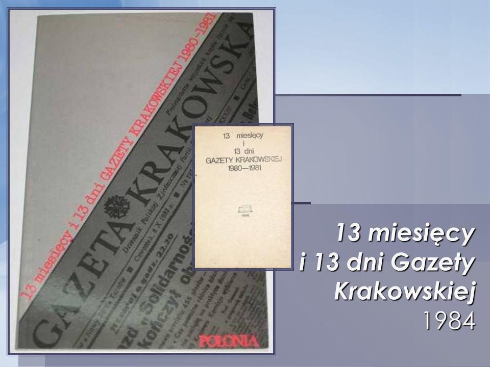 13 miesięcy i 13 dni Gazety Krakowskiej 1984