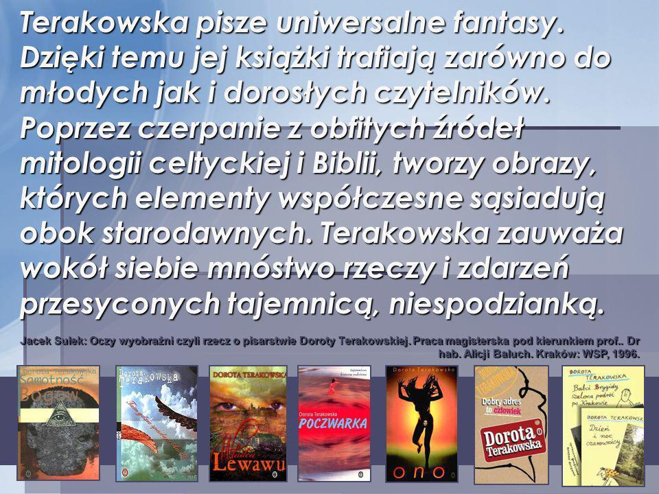 Terakowska pisze uniwersalne fantasy
