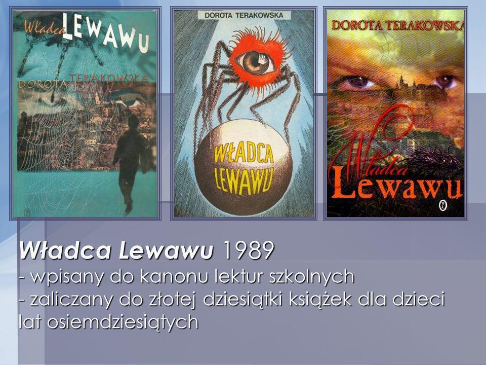 Władca Lewawu 1989 - wpisany do kanonu lektur szkolnych - zaliczany do złotej dziesiątki książek dla dzieci lat osiemdziesiątych