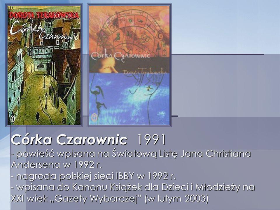 Córka Czarownic 1991 - powieść wpisana na Światową Listę Jana Christiana Andersena w 1992 r.