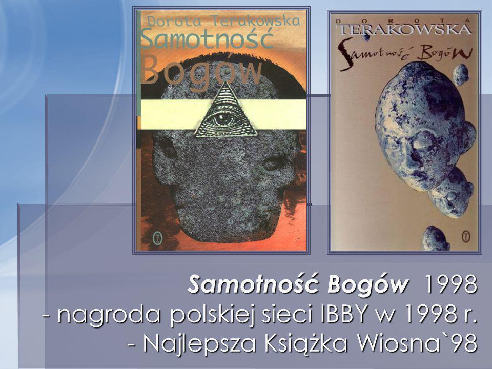 Samotność Bogów 1998 - nagroda polskiej sieci IBBY w 1998 r
