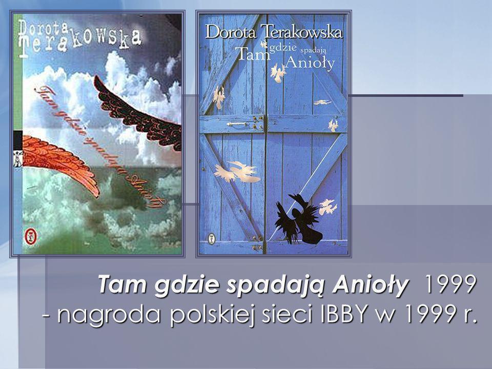 Tam gdzie spadają Anioły 1999 - nagroda polskiej sieci IBBY w 1999 r.