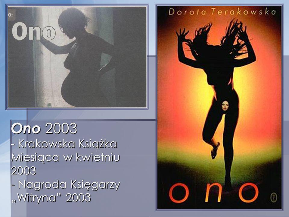 """Ono 2003 - Krakowska Książka Miesiąca w kwietniu 2003 - Nagroda Księgarzy """"Witryna 2003"""