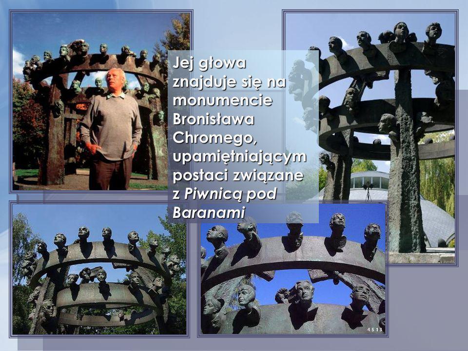 Jej głowa znajduje się na monumencie Bronisława Chromego, upamiętniającym postaci związane z Piwnicą pod Baranami
