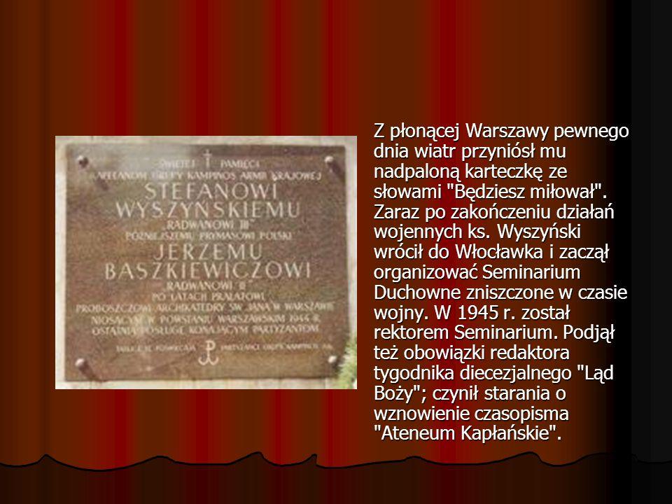 Z płonącej Warszawy pewnego dnia wiatr przyniósł mu nadpaloną karteczkę ze słowami Będziesz miłował .