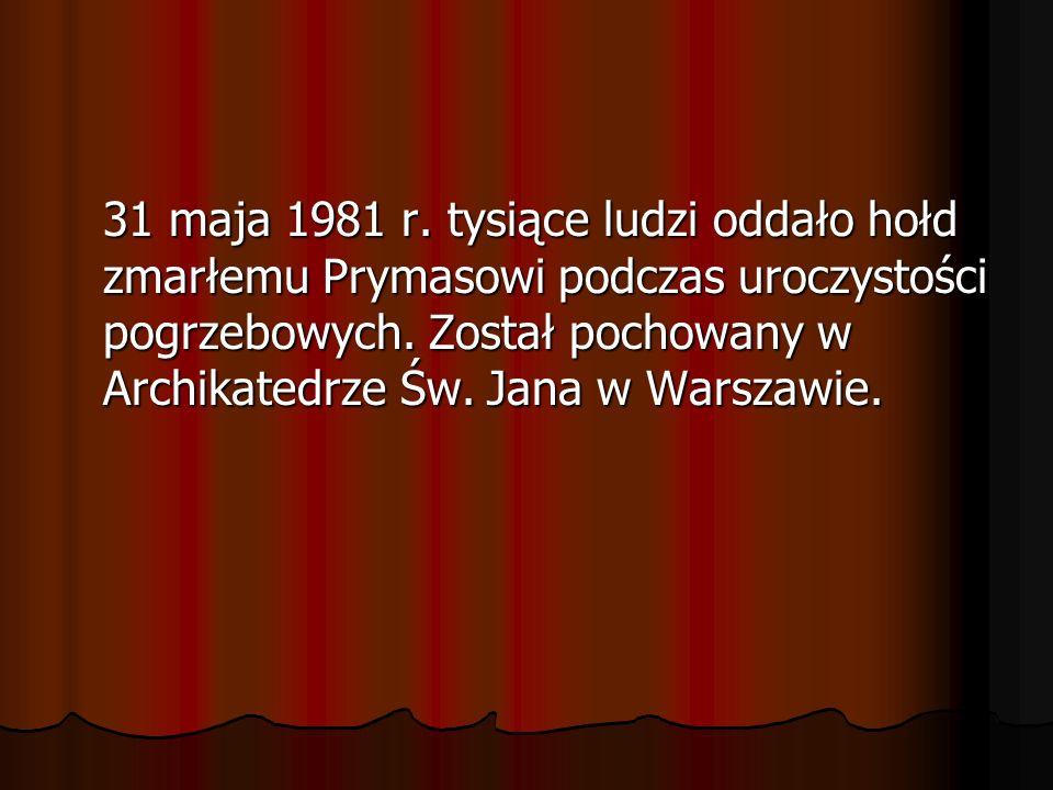31 maja 1981 r. tysiące ludzi oddało hołd zmarłemu Prymasowi podczas uroczystości pogrzebowych.