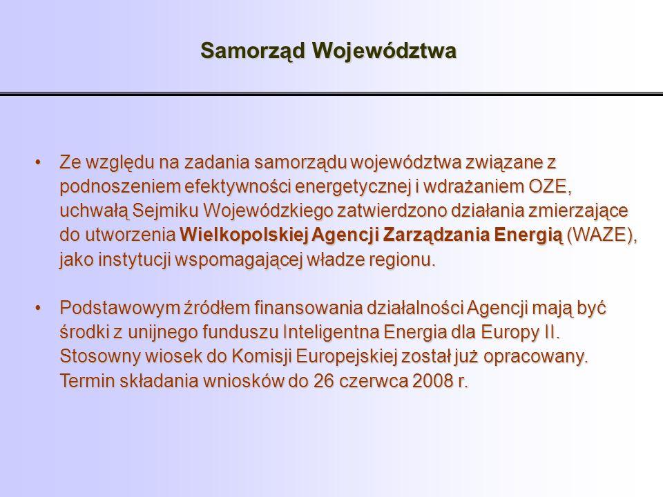 Samorząd Województwa Ze względu na zadania samorządu województwa związane z. podnoszeniem efektywności energetycznej i wdrażaniem OZE,
