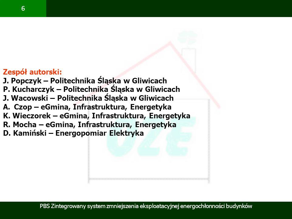 Zespół autorski: J. Popczyk – Politechnika Śląska w Gliwicach. P. Kucharczyk – Politechnika Śląska w Gliwicach.