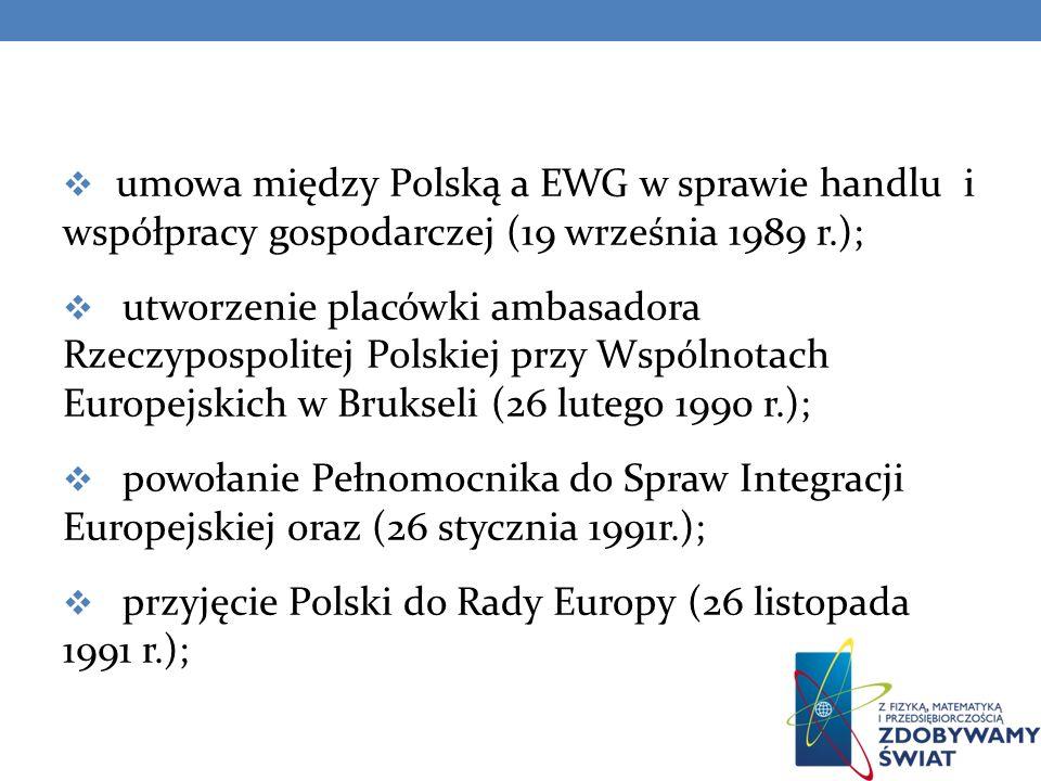 umowa między Polską a EWG w sprawie handlu i współpracy gospodarczej (19 września 1989 r.);