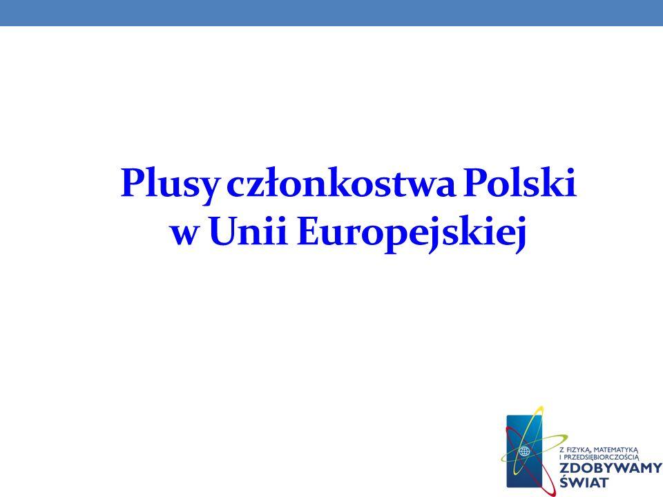 Plusy członkostwa Polski w Unii Europejskiej