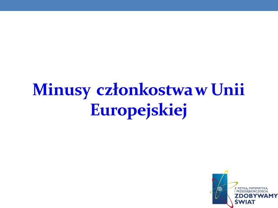 Minusy członkostwa w Unii Europejskiej