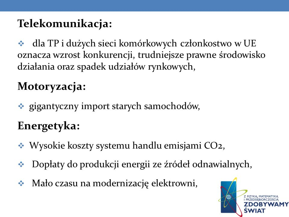 Telekomunikacja: Motoryzacja: Energetyka:
