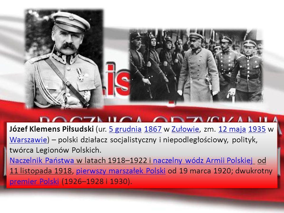 Józef Klemens Piłsudski (ur. 5 grudnia 1867 w Zułowie, zm
