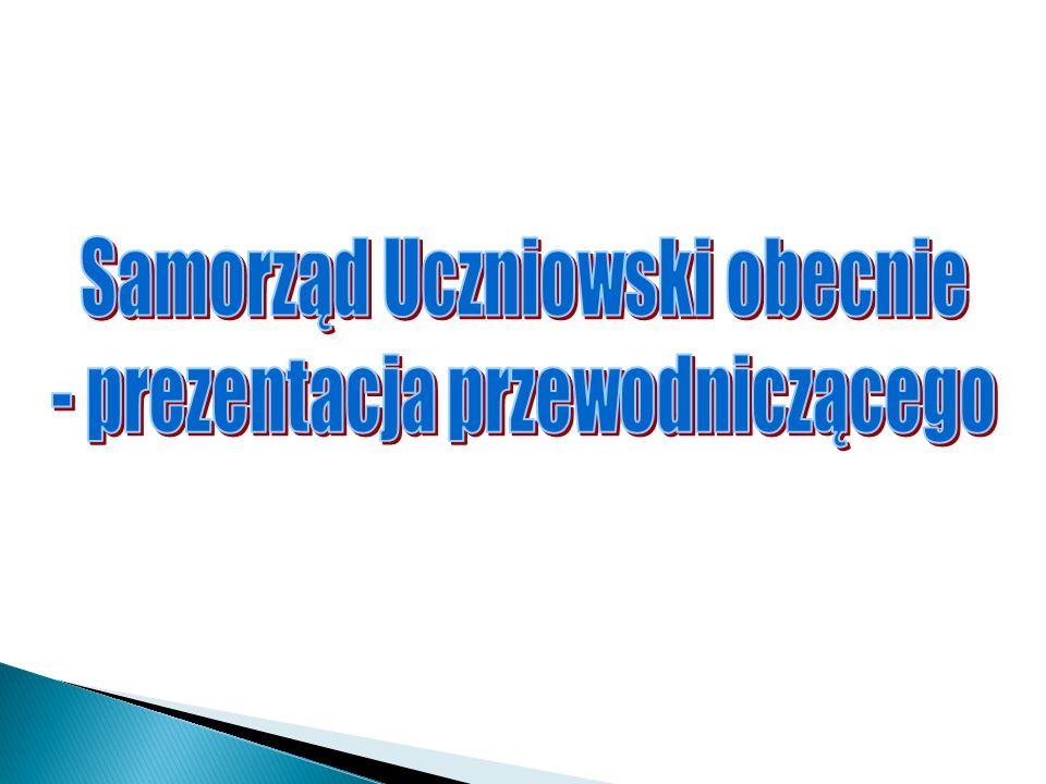Samorząd Uczniowski obecnie - prezentacja przewodniczącego