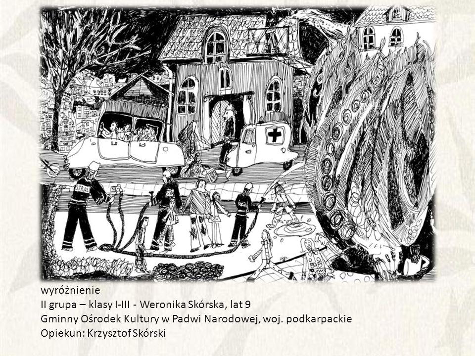 wyróżnienie II grupa – klasy I-III - Weronika Skórska, lat 9. Gminny Ośrodek Kultury w Padwi Narodowej, woj. podkarpackie.