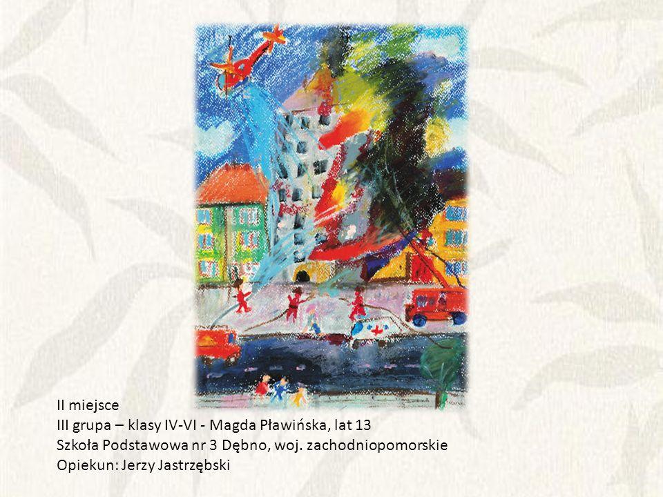 II miejsce III grupa – klasy IV-VI - Magda Pławińska, lat 13. Szkoła Podstawowa nr 3 Dębno, woj. zachodniopomorskie.