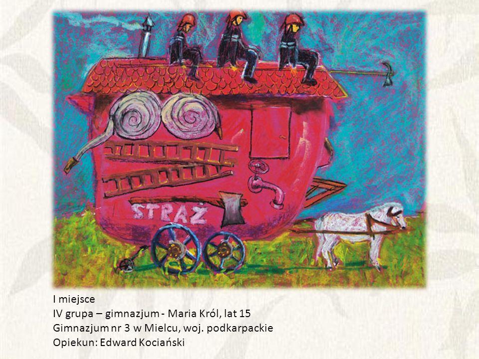I miejsce IV grupa – gimnazjum - Maria Król, lat 15.