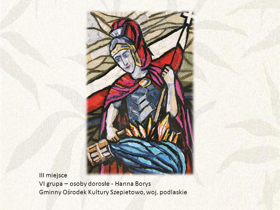 III miejsce VI grupa – osoby dorosłe - Hanna Borys.