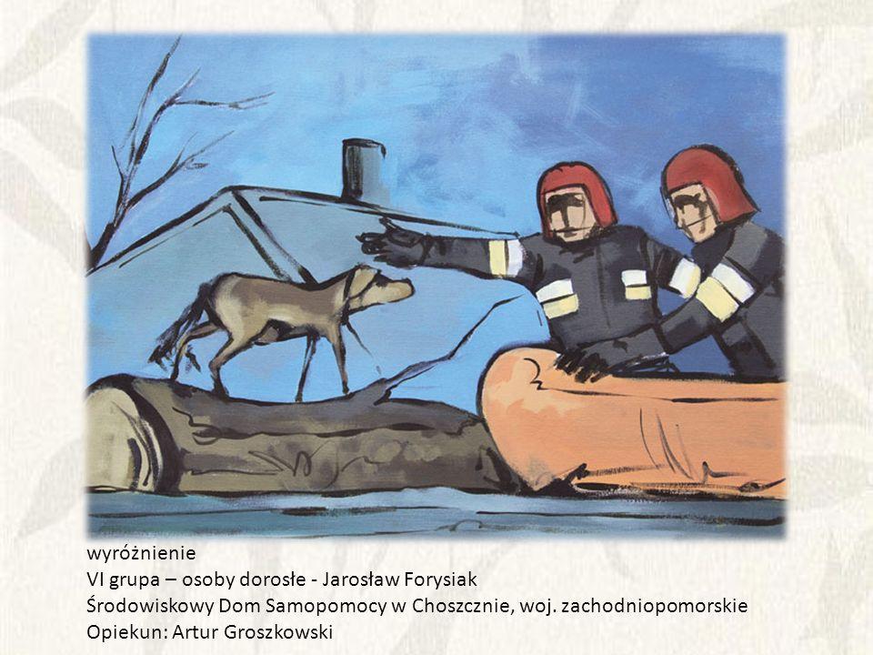 wyróżnienie VI grupa – osoby dorosłe - Jarosław Forysiak. Środowiskowy Dom Samopomocy w Choszcznie, woj. zachodniopomorskie.