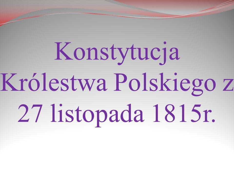 Konstytucja Królestwa Polskiego z 27 listopada 1815r.
