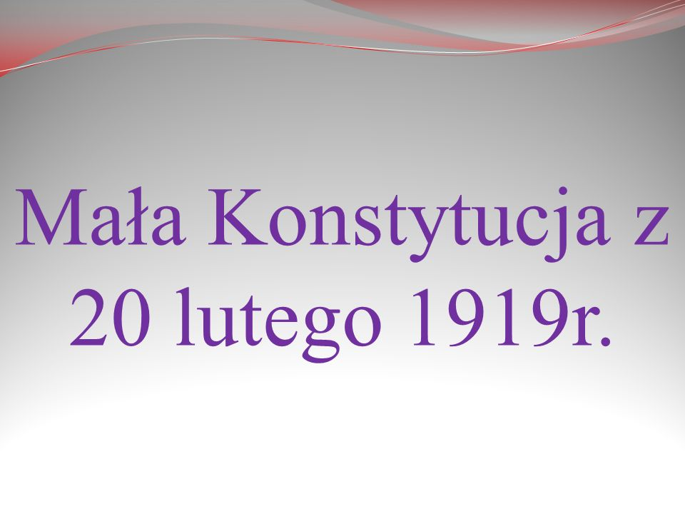 Mała Konstytucja z 20 lutego 1919r.