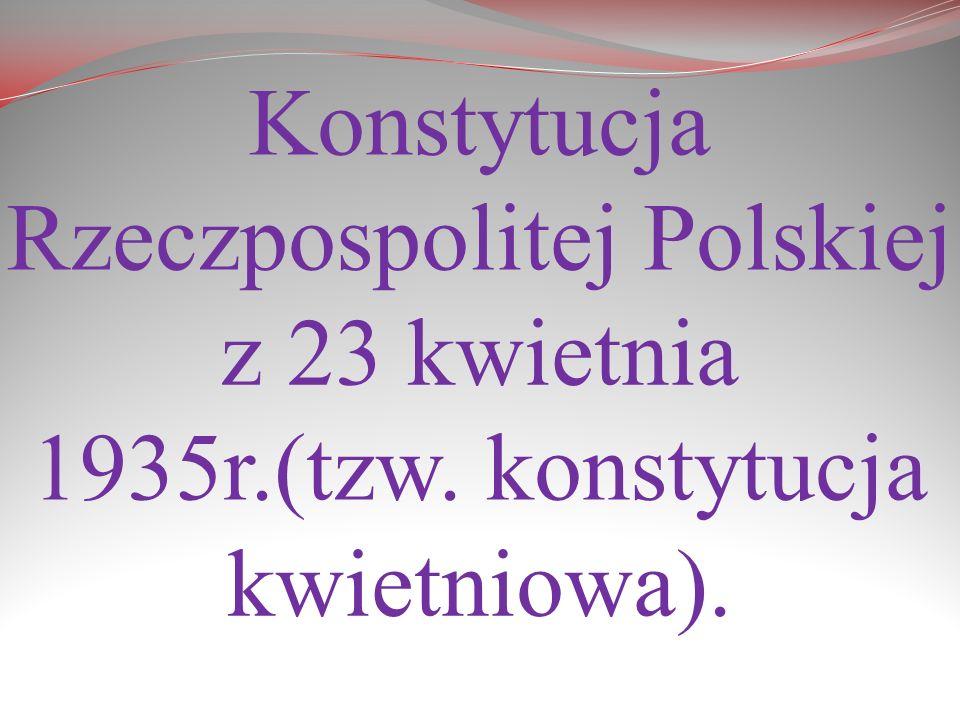 Konstytucja Rzeczpospolitej Polskiej z 23 kwietnia 1935r. (tzw