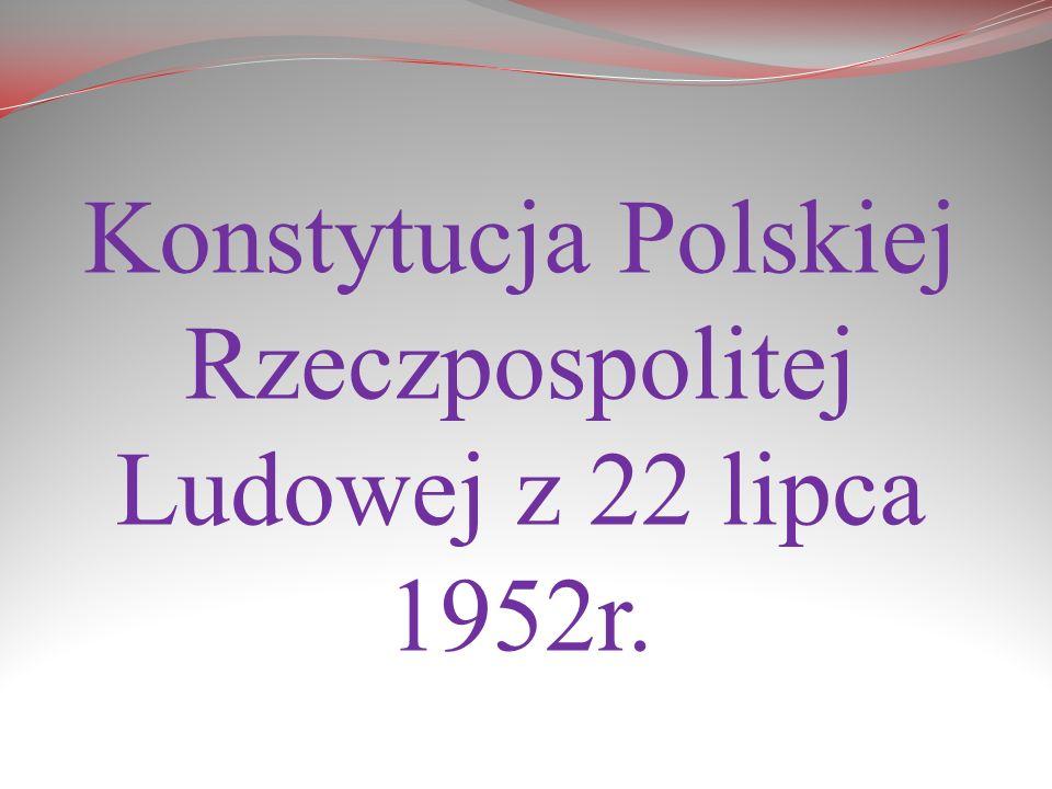 Konstytucja Polskiej Rzeczpospolitej Ludowej z 22 lipca 1952r.