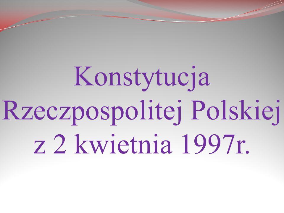Konstytucja Rzeczpospolitej Polskiej z 2 kwietnia 1997r.