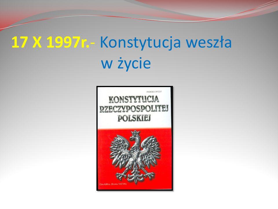 17 X 1997r.- Konstytucja weszła w życie