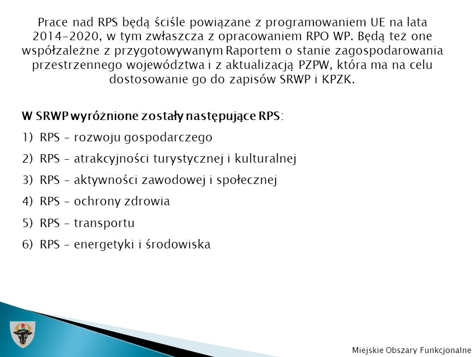 W SRWP wyróżnione zostały następujące RPS: RPS – rozwoju gospodarczego