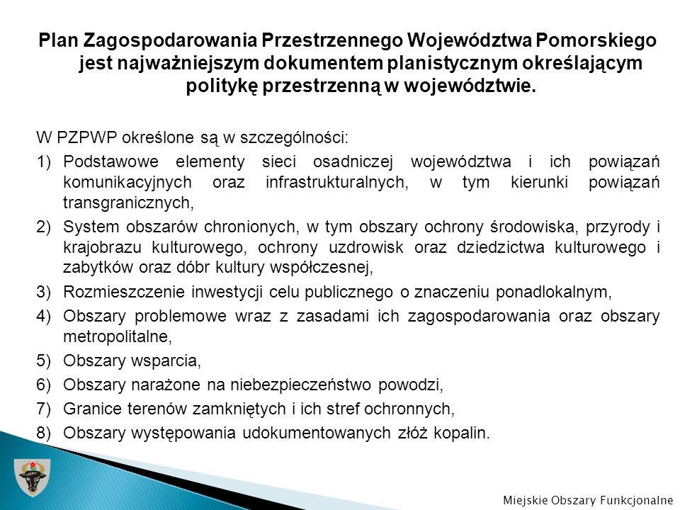 Plan Zagospodarowania Przestrzennego Województwa Pomorskiego jest najważniejszym dokumentem planistycznym określającym politykę przestrzenną w województwie.