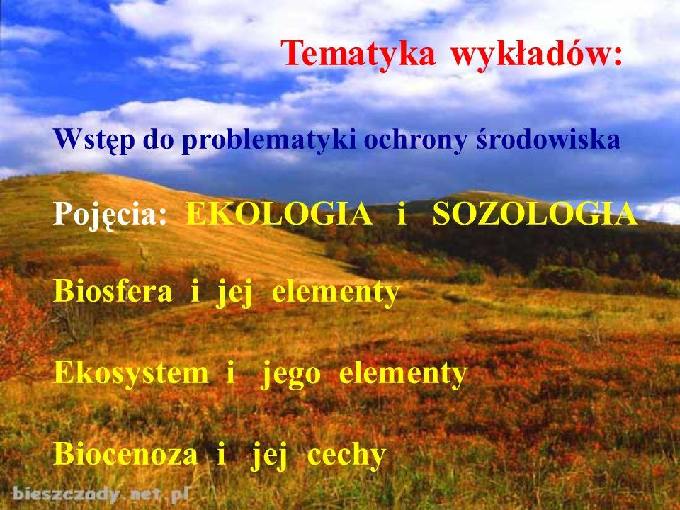 Tematyka wykładów: Pojęcia: EKOLOGIA i SOZOLOGIA