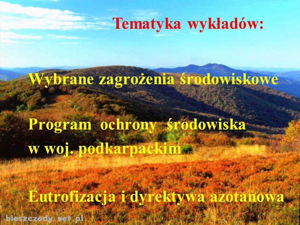 Tematyka wykładów:Wybrane zagrożenia środowiskowe. Program ochrony środowiska. w woj. podkarpackim.