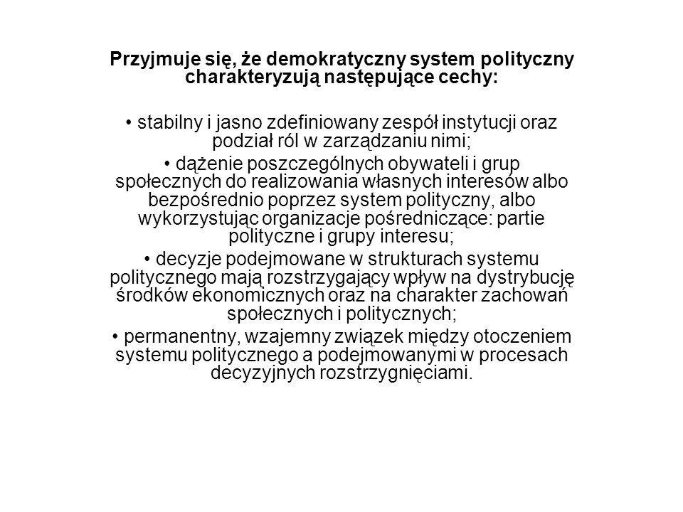 Przyjmuje się, że demokratyczny system polityczny charakteryzują następujące cechy: