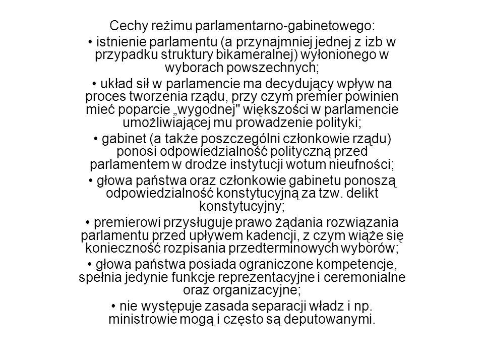 Cechy reżimu parlamentarno-gabinetowego: