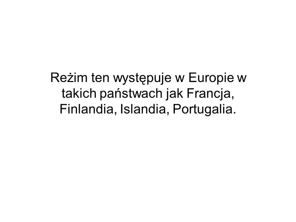 Reżim ten występuje w Europie w takich państwach jak Francja, Finlandia, Islandia, Portugalia.