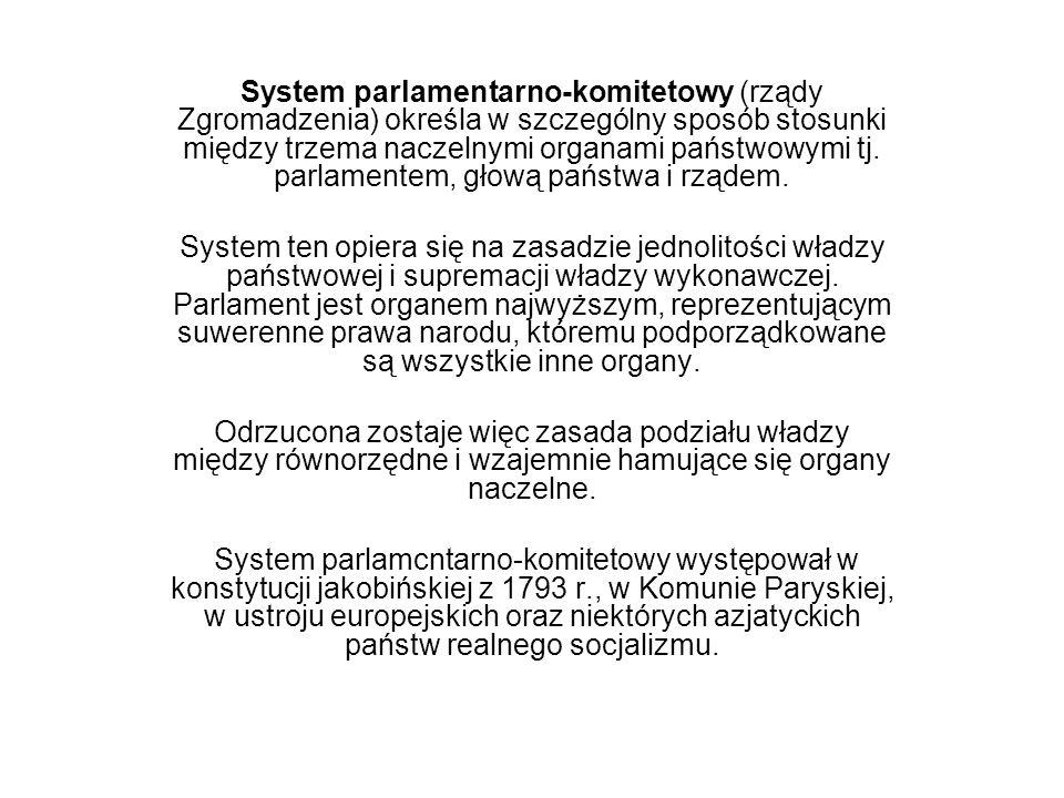 System parlamentarno-komitetowy (rządy Zgromadzenia) określa w szczególny sposób stosunki między trzema naczelnymi organami państwowymi tj. parlamentem, głową państwa i rządem.