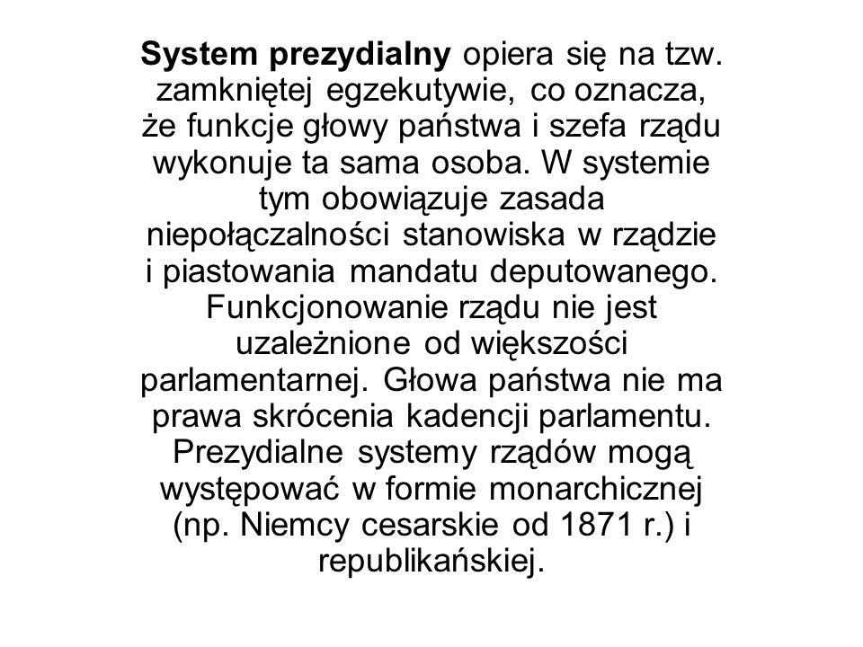System prezydialny opiera się na tzw